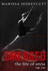 Blog Tour & Review: The Life of Anna, Part 5: Emerged by Marissa Honeycutt